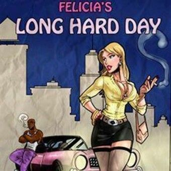 Felicia's Long Hard Day